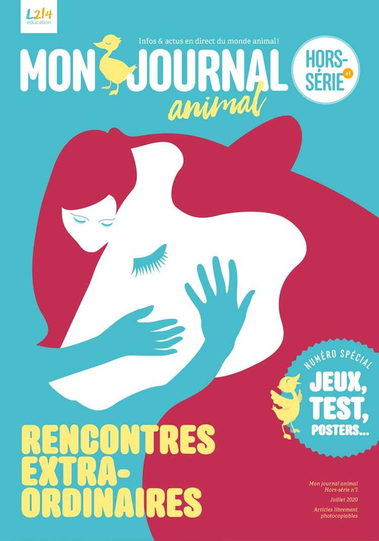 Mon Journal Animal Hors série Rencontres extraordinaires